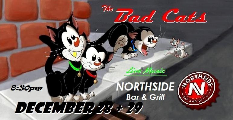 The Bad Cats are rockin' Northside! @ Northside Bar & Grill | Bend | Oregon | United States