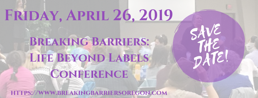 Breaking Barriers: Life Beyond Labels Conference @ Deschutes County Fair and Expo
