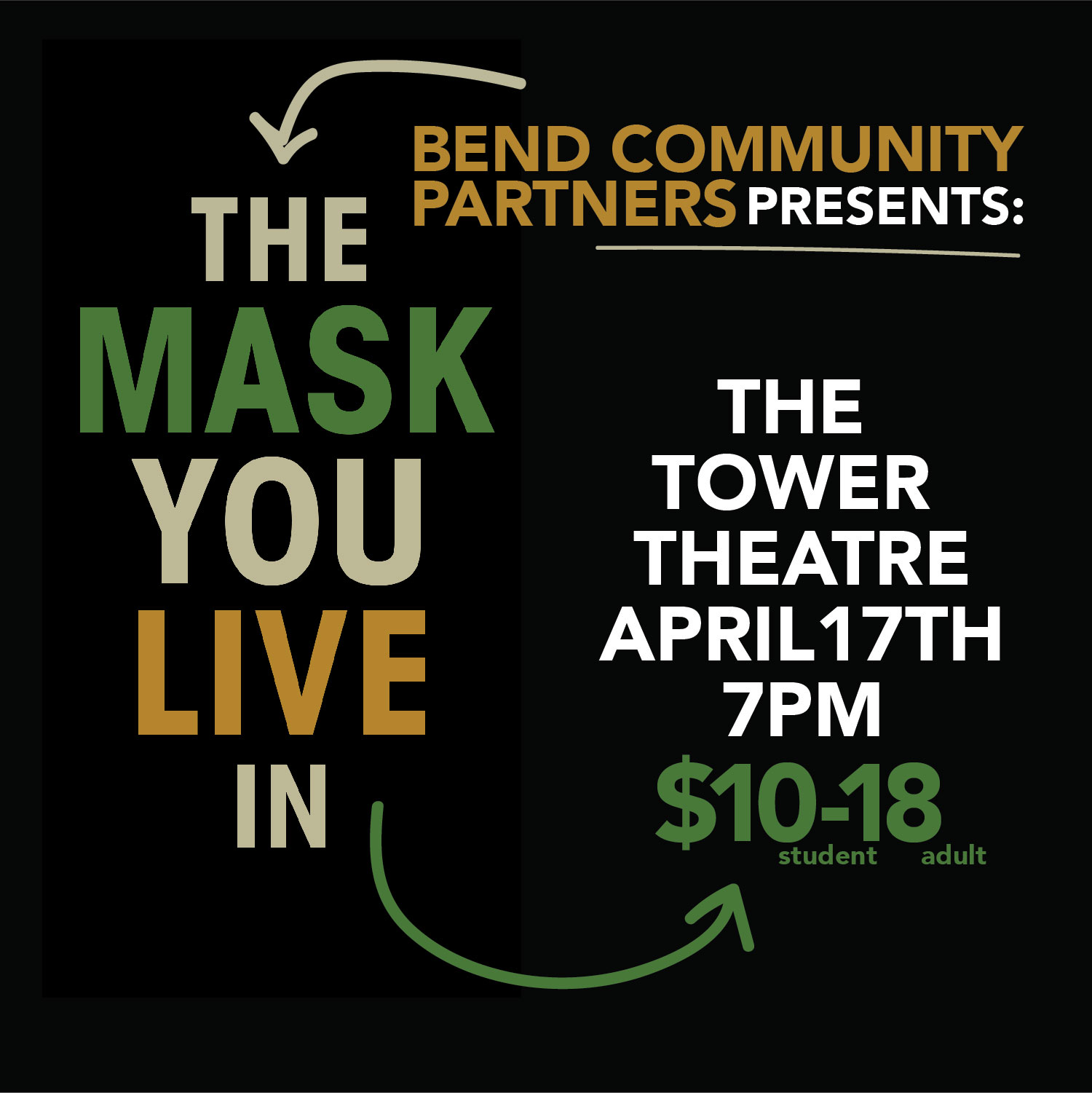 BEND COMMUNITY PARTNERS PRESENTS: THE MASK YOU LIVE IN @ Tower Theatre